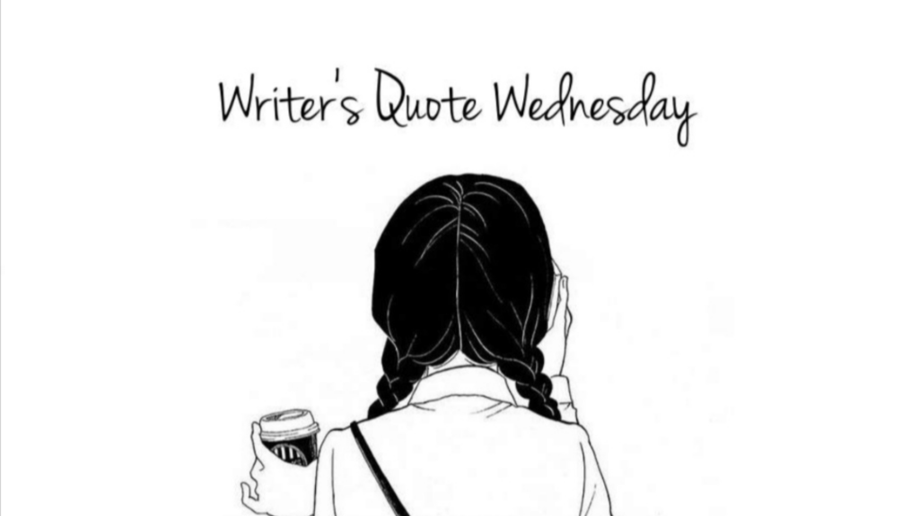 Featured quote for Writer's Quote Wednesday